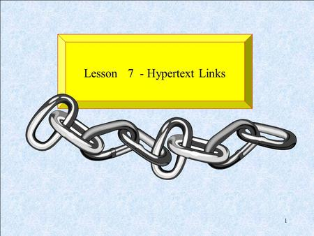 1 Lesson 7 - Hypertext Links. 2 Web Pages vs Web Site 3029282726 25242322212019 18171615141312 111098765 4321 SatFriThuWedTueMonSun April 2009 XOX OXX.