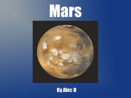Mars By Alec D. What was Mars named after? Mars was named after the Roman God of War. This was also mimicking the Greeks as they named the planet Ares.