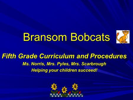 Bransom Bobcats Fifth Grade Curriculum and Procedures