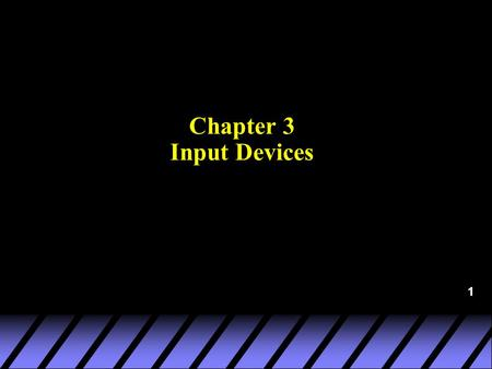 1 Chapter 3 Input Devices. 2 Overview of the Input Process.