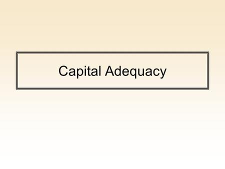 Capital Adequacy.