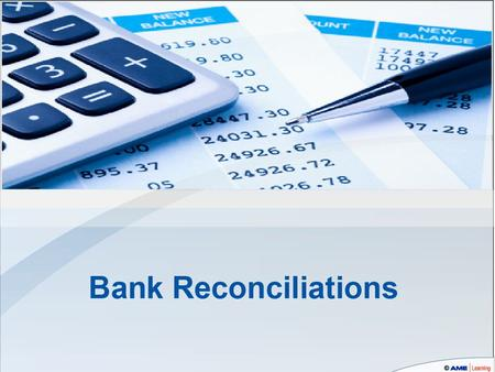 Reconciling the trust to the bank account By-Law 9 SS 18(8) requires that you reconcile the two records by the 25th of each month relating to all trust.