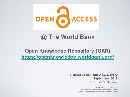 Open Knowledge Repository (OKR) https://openknowledge.worldbank.org/