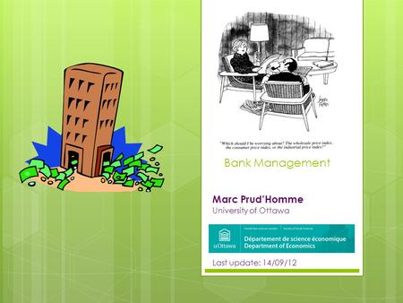 Marc Prud'Homme University of Ottawa Last update: 14/09/12
