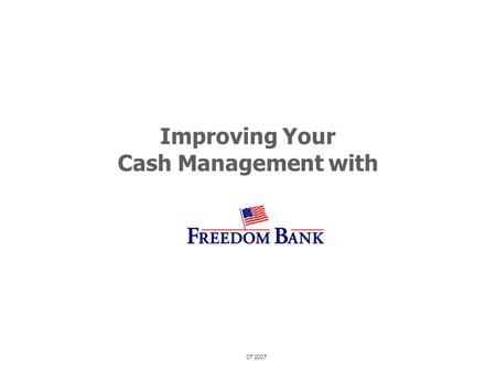 Improving Your Cash Management with 07 2007. Solution Defined Deposit Express provides an innovative way to make deposits remotely and is now available.