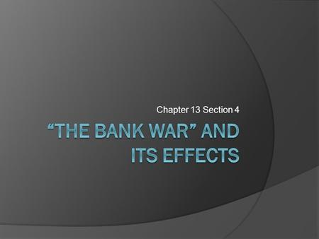 """The Bank War"" and Its Effects"