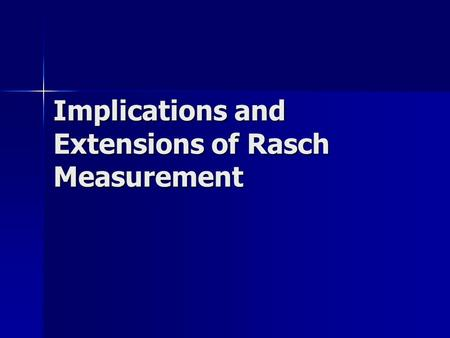 Implications and Extensions of Rasch Measurement.