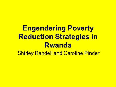 Engendering Poverty Reduction Strategies in Rwanda
