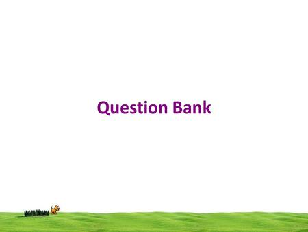 Question Bank. Explain the syntax of if else statement? Define Union Define global and local variables with example Concept of recursion with example.