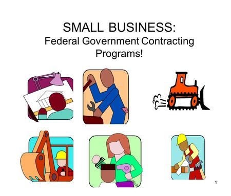 1 SMALL BUSINESS: Federal Government Contracting Programs!
