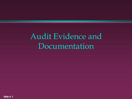 evidence law and audit program Lecture notes on forensic accounting investigations jagdish s gangolly department of accounting & law  { evaluating audit evidence fraud risk factors.