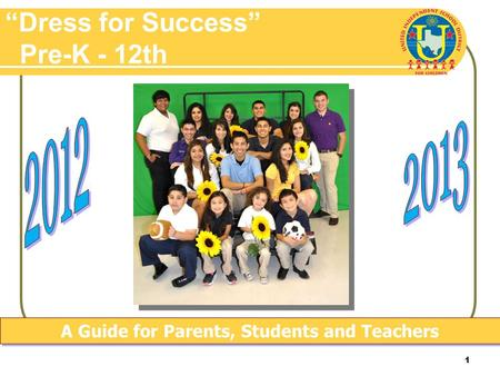 1 Dress for Success Pre-K - 12th A Guide for Parents, Students and Teachers.
