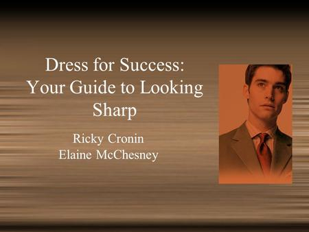 Dress for Success: Your Guide to Looking Sharp Ricky Cronin Elaine McChesney.