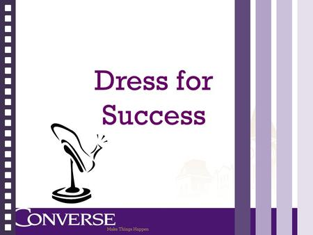 Dress for Success. Your BRAND First impression Messages conveyed Confidence Ability Organized.