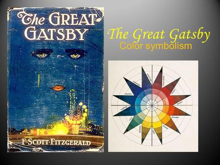 The Great Gatsby Color symbolism.