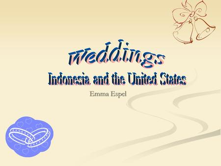 Emma Espel. United States Marriage for LOVE Marriage for LOVE Groom may ask brides parents out of courtesy Groom may ask brides parents out of courtesy.