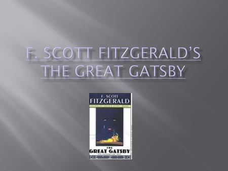 "fitzgeralds great gatsby and the 20s Gatsby himself—or at least his line of work and one of his famous phrases—may have been inspired by a wwi vet named max gerlach, a ""gentleman bootlegger"" fitzgerald knew from great neck."