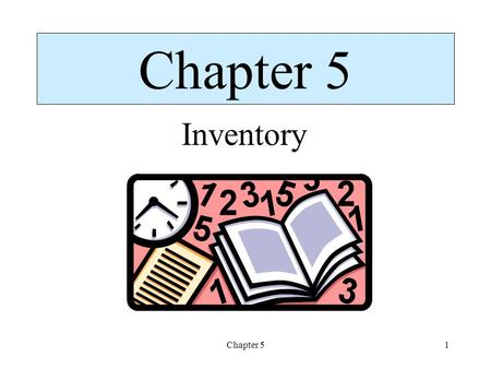 Chapter 51 Inventory. Chapter 52 Comparison of Perpetual and Periodic Inventory Systems.
