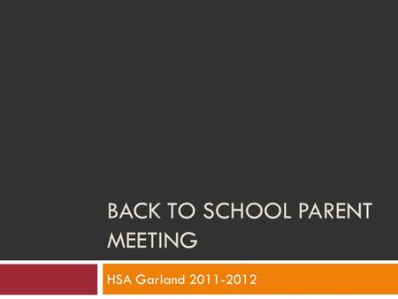 BACK TO SCHOOL PARENT MEETING HSA Garland 2011-2012.