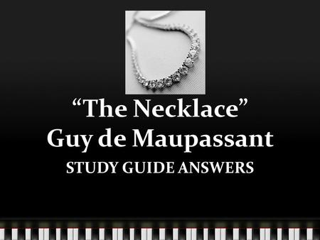 """The Necklace"" Guy de Maupassant"