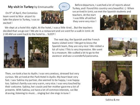 My visit in Turkey by Emmanuelle On 9 th of April, the Comenius team went to Nice airport to take the plane to Turkey, I was so excited ! Me ! Before departure,
