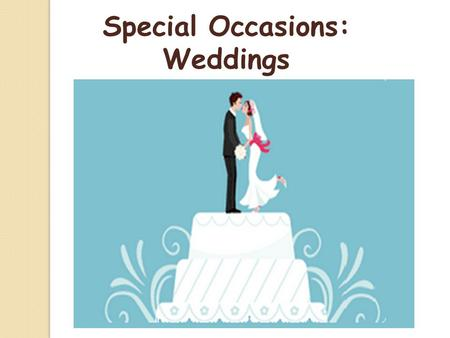 Special Occasions: Weddings