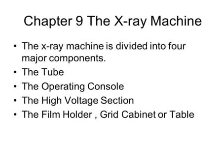 Chapter 9 The X-ray Machine