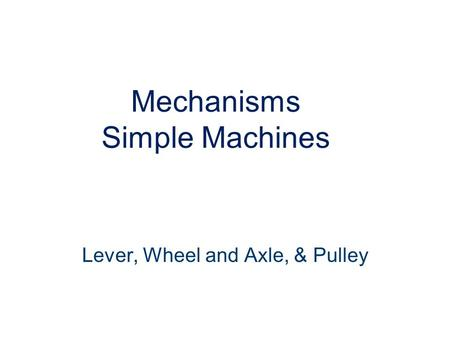 Mechanisms Simple Machines