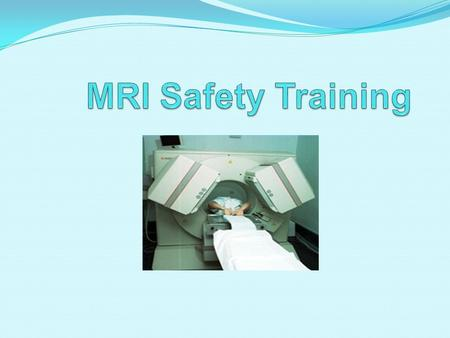 MRI Safety Training.