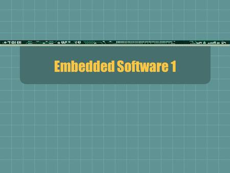 Embedded Software 1. General 8051 features (excluding I/O) CPU 8 bit microcontroller The basic registers include (more discussed later) The 8-bit A (accumulator)
