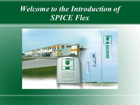 Welcome to the Introduction of SPICE Flex