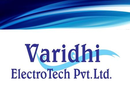 About Us Varidhi Electro Tech Pvt. Ltd,. established in Mysore, committed for Total Electronic Manufacturing Solutions & services with integrated business.