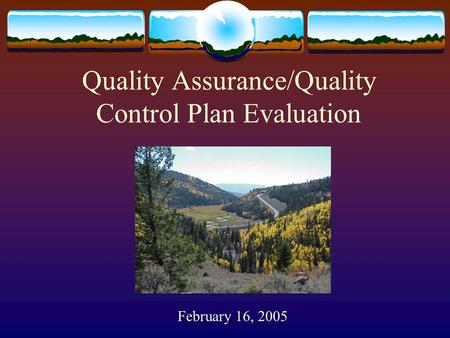 Quality Assurance/Quality Control Plan Evaluation February 16, 2005.