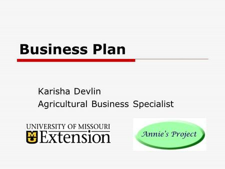 Business Plan Karisha Devlin Agricultural Business Specialist.