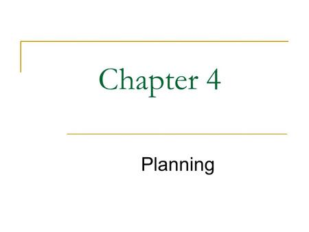 Chapter 4 Planning. What Would You Do? Consortium created to compete with Boeing Slow progress, with potential How do you take more business away from.