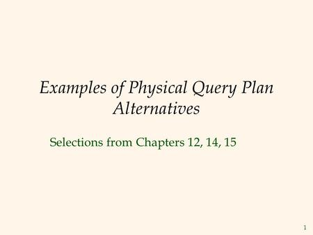 Examples of Physical Query Plan Alternatives