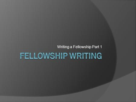 Writing a Fellowship Part 1. My Fellowship History In my third year as a post-doc fellow I received a Leukemia and Lymphoma fellowship for senior fellows.