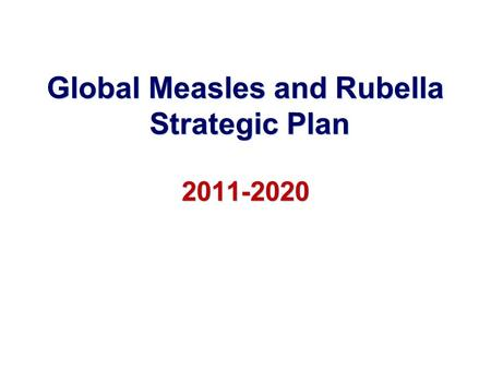 Global Measles and Rubella Strategic Plan