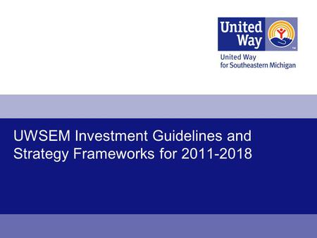 UWSEM Investment Guidelines and Strategy Frameworks for 2011-2018.