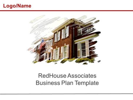 Logo/Name RedHouse Associates Business Plan Template.