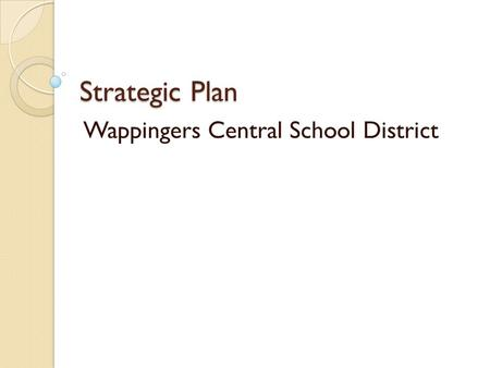 Strategic Plan Wappingers Central School District.