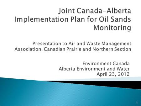 Environment Canada Alberta Environment and Water April 23, 2012 1.