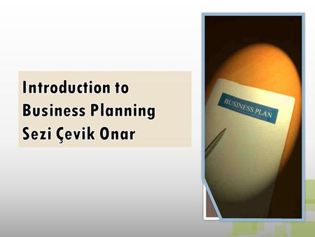 What is business planning?What is the objective of a business plan? What are the main steps of a business plan? Business Planning (2)
