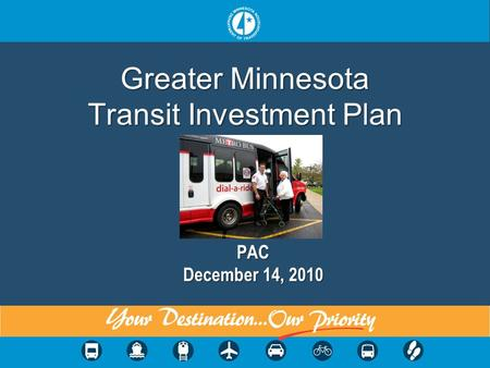 Greater Minnesota Transit Investment Plan PAC December 14, 2010.