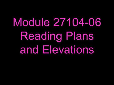 Module Reading Plans and Elevations