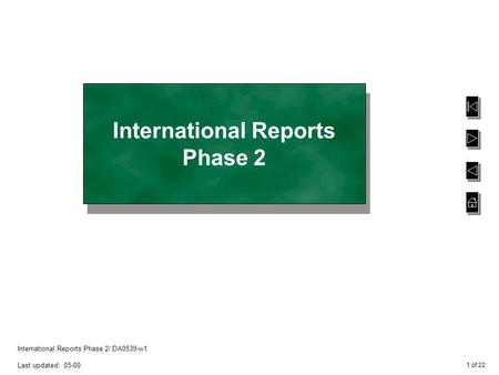 1 of 22 International Reports Phase 2/ DA0539-w1 Last updated: 05-00 International Reports Phase 2.