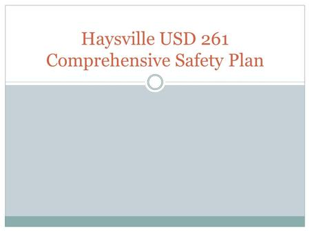 Haysville USD 261 Comprehensive Safety Plan. TO ADVANCE LEARNING FOR ALL THROUGH THE RELENTLESS PURSUIT OF EXCELLENCE. Haysville USD 261 Mission.