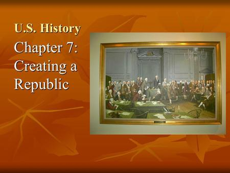 Chapter 7: Creating a Republic