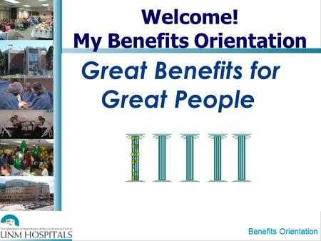 Welcome! My Benefits Orientation