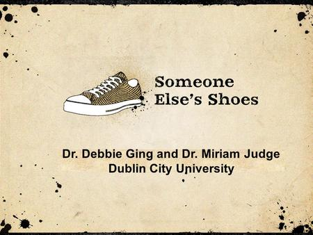 Dr. Debbie Ging and Dr. Miriam Judge Dublin City University.
